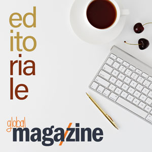 Editoriale Global Magazine